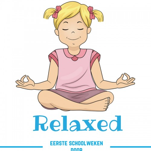 Relaxed eerste schoolweken door