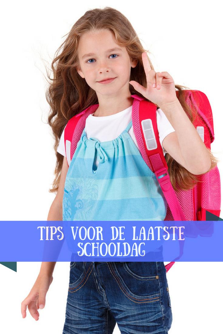 Tips voor de laatste schooldag