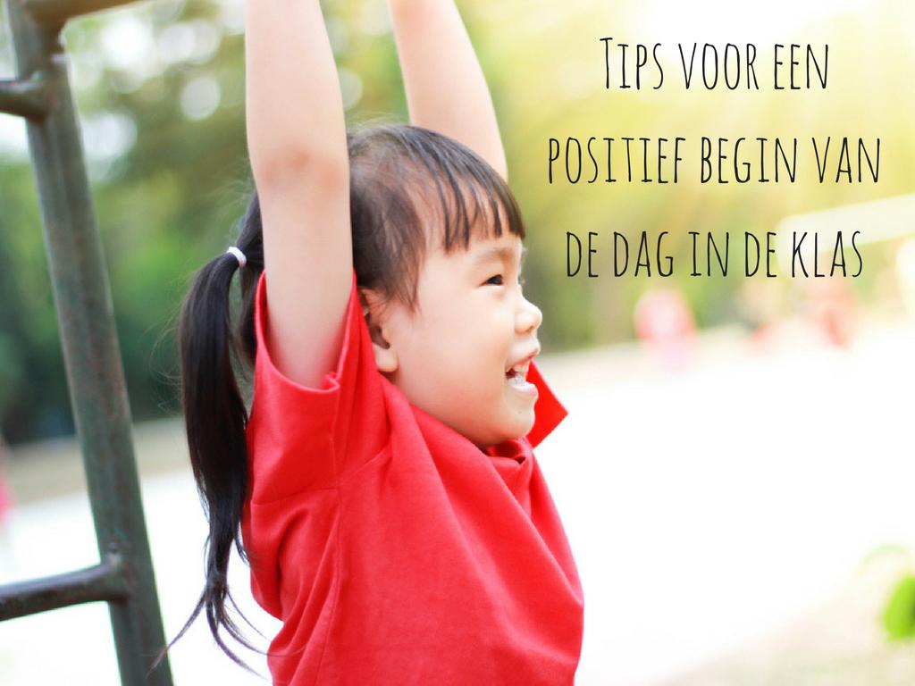 Tips voor een positief begin van de dag in de klas