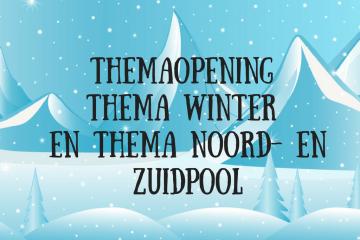 Themaopening thema winter en thema Noord- en Zuidpool