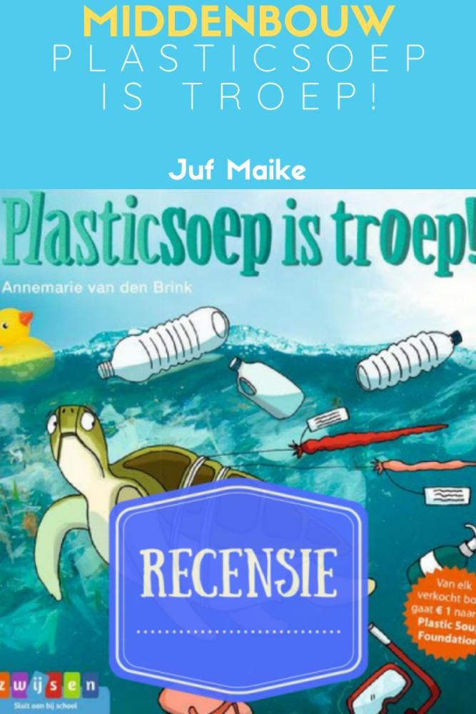 Plasticsoep is troep! door Annemarie van den Brink; Recensie