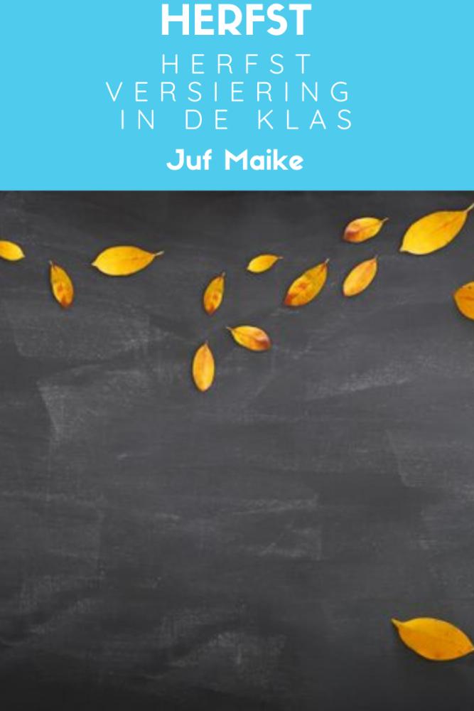 Herfstversiering in de klas; Leuke aankleding voor de klas thema herfst inclusief downloads