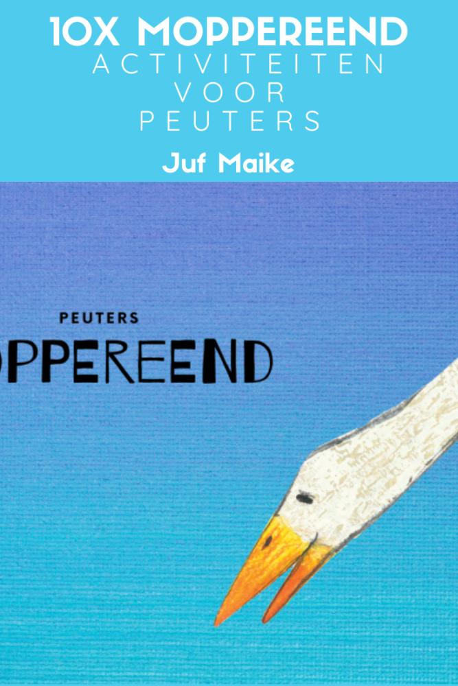 10x moppereend activiteiten voor peuters rond het prentenboek Moppereend; Inclusief downloads - Juf Maike