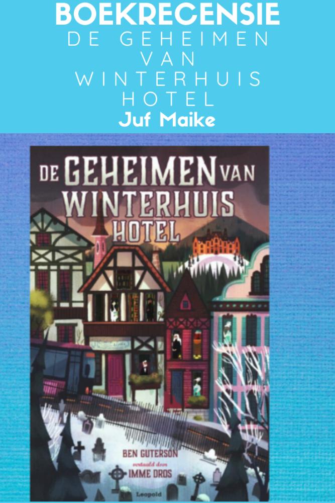 Recensie kinderboek de geheimen van Winterhuis Hotel door Ben Guterson