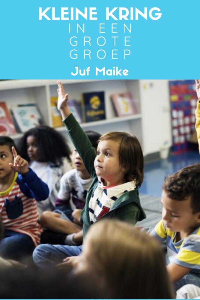 Klassenmanagement: een kleine kring in een grote groep; Juf Maike