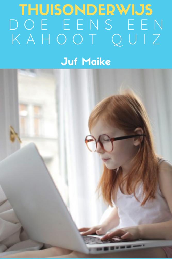 Thuisonderwijs; Een Kahoot quiz voor thuis, leerzaam en gezellig
