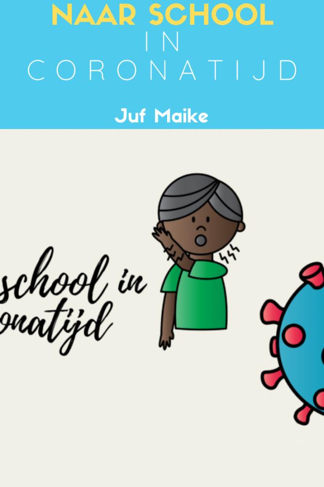 Naar school in coronatijd; Blog met praktische tips en downloads voor leerkrachten