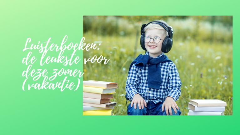 Luisterboeken: de leukste voor deze zomer (vakantie)
