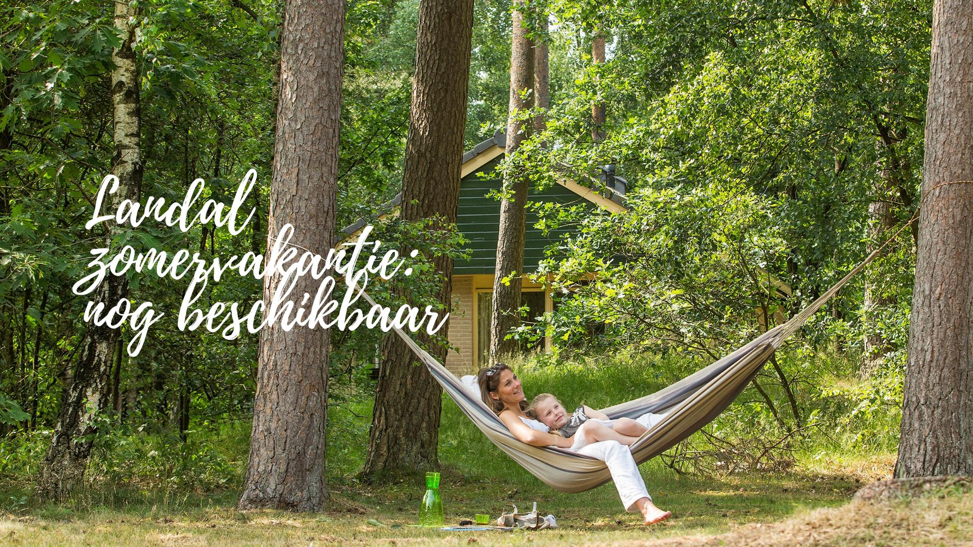 Landal zomervakantie nog beschikbaar