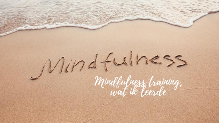 Mindfulness training, wat ik leerde